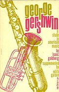 Isaac Goldberg: George Gershwin A Study in American Music